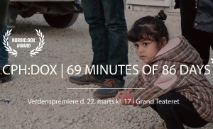 "A World Premiere of ""69 Minutes of 86 Days"" at CPH:DOX!"